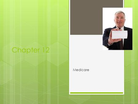 Chapter 12 Medicare.   -  Seminars are held on Sundays from 9PM – 10PM EST  AIM- KiSweet97 during my office.