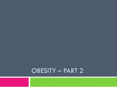 OBESITY – PART 2. Film   s_reporting_how_to_get_fat_without_really_trying /