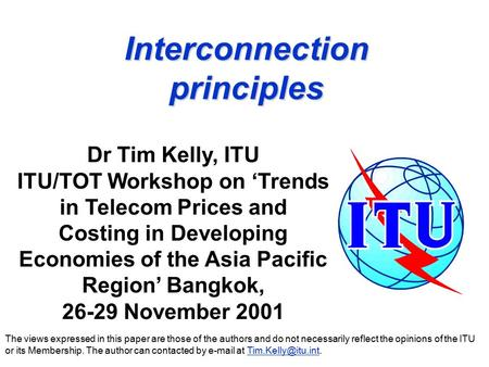 Interconnection principles The views expressed in this paper are those of the authors and do not necessarily reflect the opinions of the ITU or its Membership.