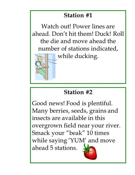 Station #1 Watch out! Power lines are ahead. Don't hit them! Duck! Roll the die and move ahead the number of stations indicated, while ducking. Station.
