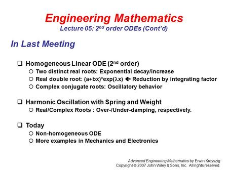 Advanced Engineering Mathematics by Erwin Kreyszig Copyright  2007 John Wiley & Sons, Inc. All rights reserved. Engineering Mathematics Lecture 05: 2.