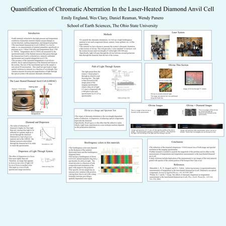 Quantification of Chromatic Aberration In the Laser-Heated Diamond Anvil Cell Emily England, Wes Clary, Daniel Reaman, Wendy Panero School of Earth Sciences,