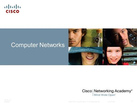 © 2007-2010 Cisco Systems, Inc. All rights reserved. Cisco Public ITE PC v4.1 Chapter5 1 Computer Networks.