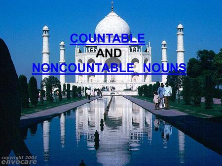 COUNTABLE AND NONCOUNTABLE NOUNS. COUNTABLE NOUNS THE COUNTABLE NOUNS, ARE THE NOUNS THAT WE CAN BE COUNTED EXAMPLES.