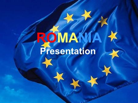 ROMANIA Presentation. Situated in the vicinity of central Europe, Romania evinces Central European characteristics of climate and vegetation. The Danube.