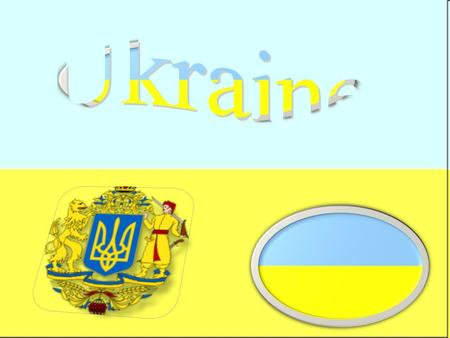 I have chosen to do my project about Ukraine because my family had lived there, I want to learn about Ukraine and is very interesting to me learning about.
