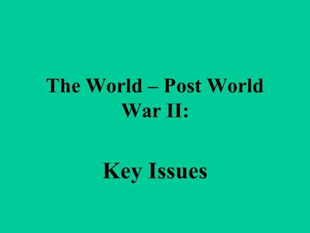 The World – Post World War II: Key Issues. Holocaust – Who Should Be Held Accountable? Nuremberg Trials (Germany) –Nazi Leaders that were captured –Charged.