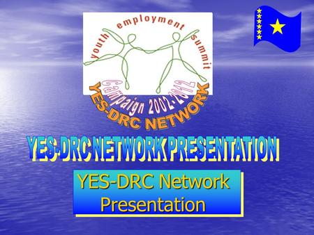 YES-DRC Network Presentation. By Jules RAMAZANI YES-DRC NETWORK COORDINATOR Title of Presentation : Youth Entrepreneurship Promotion Programme in DRC.