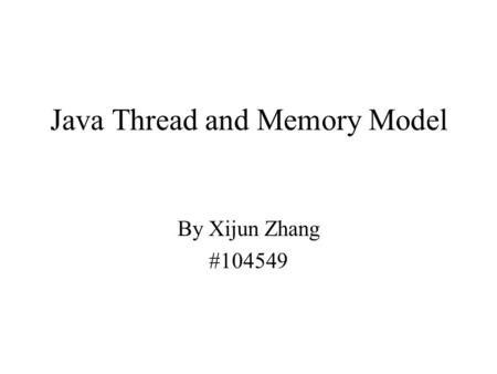 Java Thread and Memory Model