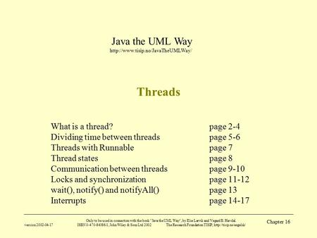 Java the UML Way  version 2002-04-17 Only to be used in connection with the book Java the UML Way, by Else Lervik and.