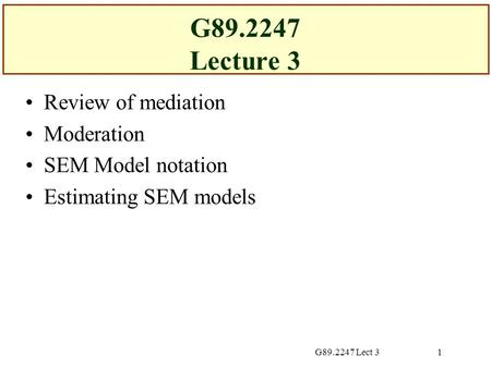 G Lecture 3 Review of mediation Moderation SEM Model notation