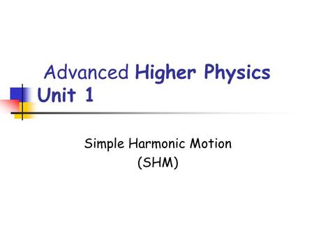 Advanced Higher Physics Unit 1