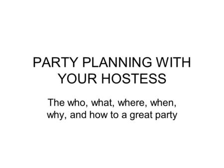 PARTY PLANNING WITH YOUR HOSTESS