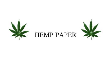 HEMP PAPER. PRODUCT DEFINITION Hemp paper is writing paper that is part hemp fiber and part post consumer products. The paper comes in a variety of forms.
