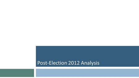 California Labor Federation California Labor Federation Post-Election 2012 Analysis.