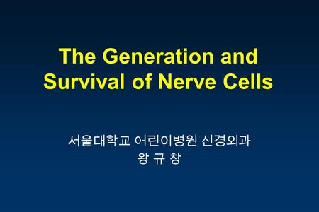 The Generation and Survival of Nerve Cells