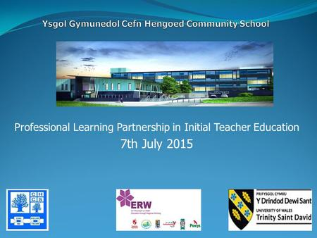 Professional Learning Partnership in Initial Teacher Education 7th July 2015.