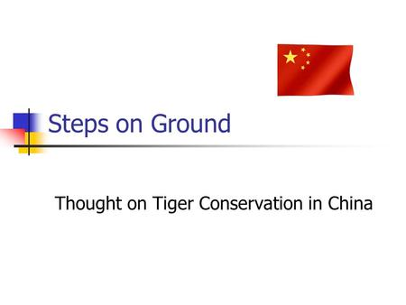 Steps on Ground Thought on Tiger Conservation in China.