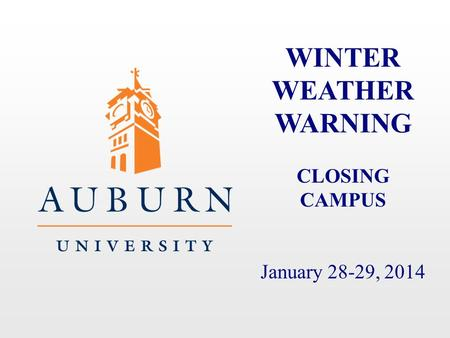 WINTER WEATHER WARNING CLOSING CAMPUS January 28-29, 2014.