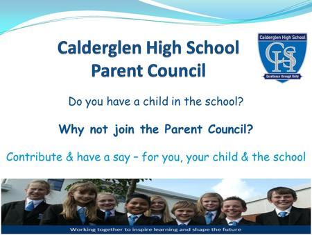 Do you have a child in the school? Why not join the Parent Council? Contribute & have a say – for you, your child & the school.