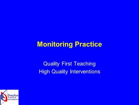 Monitoring Practice Quality First Teaching High Quality Interventions.
