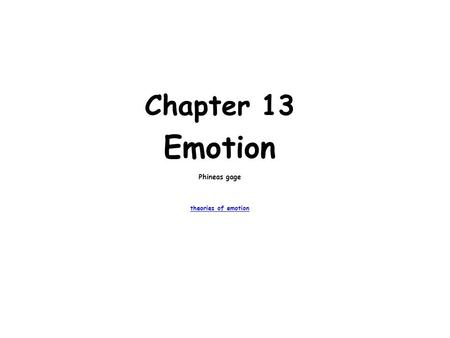 Chapter 13 Emotion Phineas gage theories of emotion.