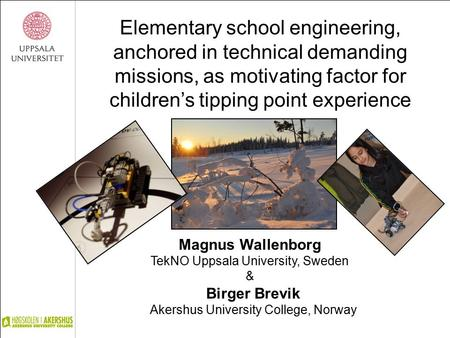 Elementary school engineering, anchored in technical demanding missions, as motivating factor for children's tipping point experience Birger Brevik Akershus.