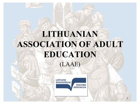 LITHUANIAN ASSOCIATION OF ADULT EDUCATION (LAAE) 1.