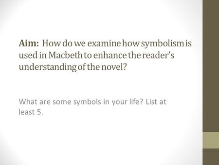 What are some symbols in your life? List at least 5.