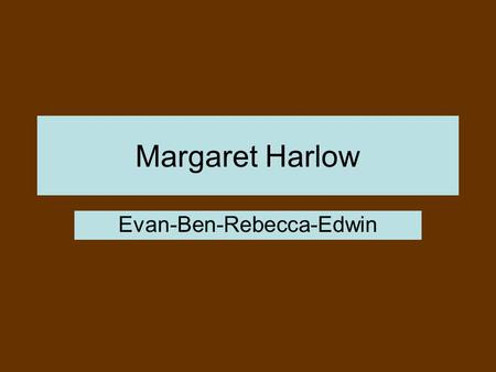 "Margaret Harlow Evan-Ben-Rebecca-Edwin. Historical Antecedents Motivation for action originally described""drive"". Term ""drive"" first coined by Woodworth."