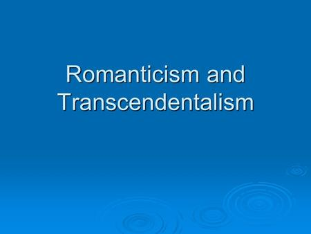 effect of romanticism and transcendentalism in america Grade 11 ela curriculum module a: american romanticism and transcendentalism (nonfiction) texts: 1 extended us foundation (nonfiction), 2-3 short american literature, 1-2 us documents.