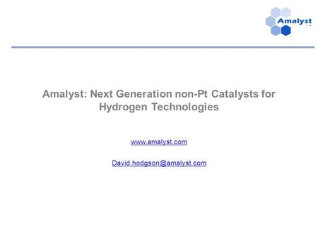 Amalyst: Next Generation non-Pt Catalysts for Hydrogen Technologies