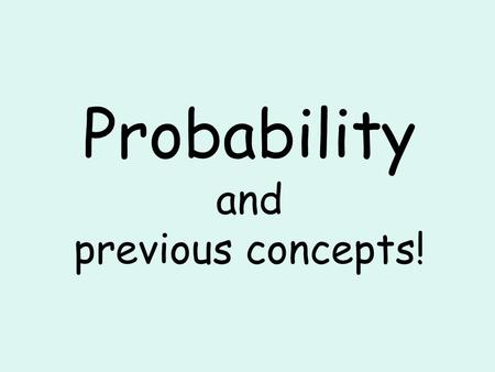 Probability and previous concepts!. Question # 1 Z Y X 2 3 1 4 What is the sample space for all the possible outcomes if each spinner is spun once?