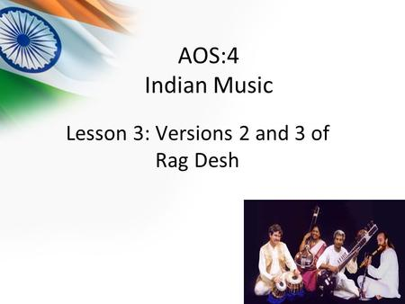 Lesson 3: Versions 2 and 3 of Rag Desh