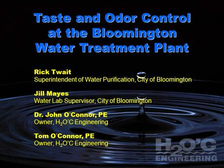Taste and Odor Control at the Bloomington Water Treatment Plant Rick Twait Superintendent of Water Purification, City of Bloomington Jill Mayes Water Lab.