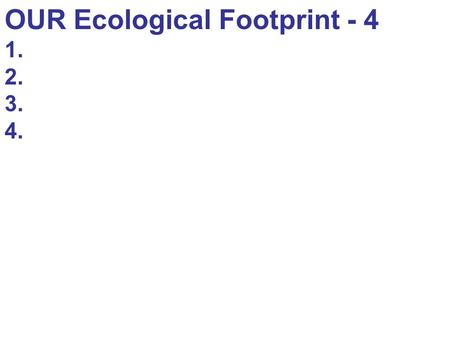 OUR Ecological Footprint - 4 1. 2. 3. 4.. Chapter 17: Coevolution and Mutualism Yucca and yucca moth.