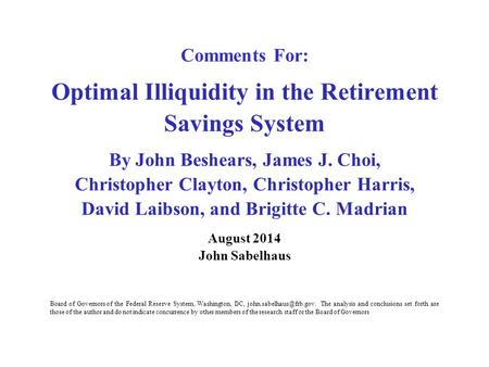 Comments For: Optimal Illiquidity in the Retirement Savings System By John Beshears, James J. Choi, Christopher Clayton, Christopher Harris, David Laibson,