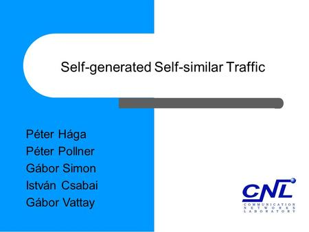 Self-generated Self-similar Traffic Péter Hága Péter Pollner Gábor Simon István Csabai Gábor Vattay.