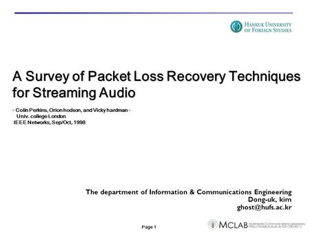 Page 1 The department of Information & Communications Engineering Dong-uk, kim A Survey of Packet Loss Recovery Techniques for Streaming.