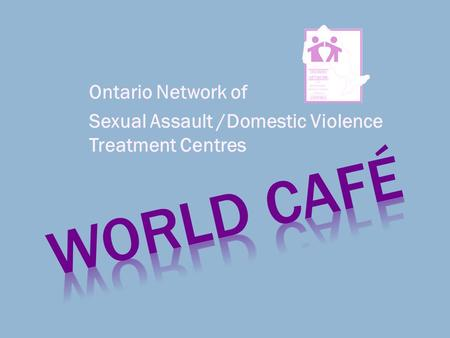 Ontario Network of Sexual Assault /Domestic Violence Treatment Centres.
