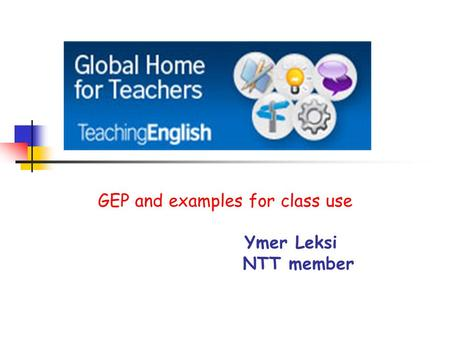 GEP and examples for class use Ymer Leksi NTT member.