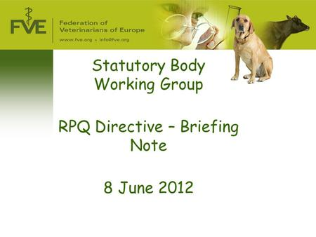 Statutory Body Working Group RPQ Directive – Briefing Note 8 June 2012.