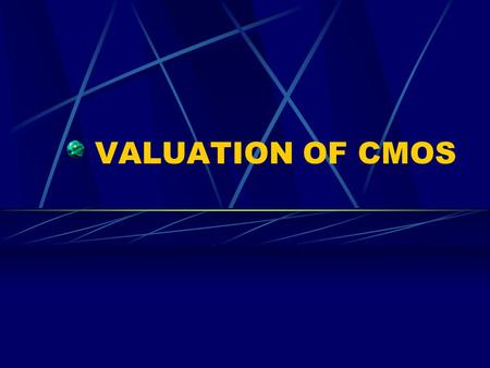 VALUATION OF CMOS. Introduction STATIC VALUATION DYNAMIC VALUATION MODELING Option-adjusted spread(OAS) Other products of the OAS models Illustration.