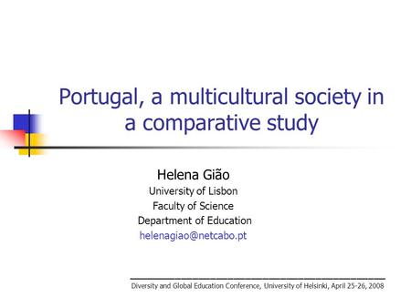 Portugal, a multicultural society in a comparative study ____________________________________________ Diversity and Global Education Conference, University.