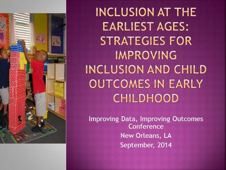 Improving Data, Improving Outcomes Conference New Orleans, LA September, 2014.