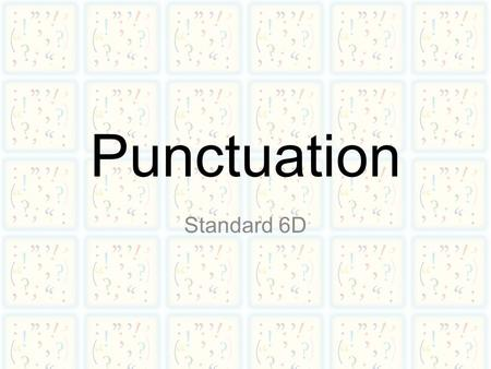 Punctuation Standard 6D. Comma, what's the Purpose?