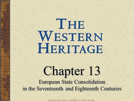 Chapter 13 European State Consolidation in the Seventeenth and Eighteenth Centuries Chapter 13 European State Consolidation in the Seventeenth and Eighteenth.