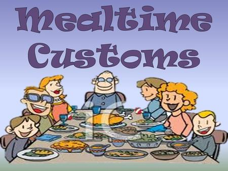 Mealtime Customs.