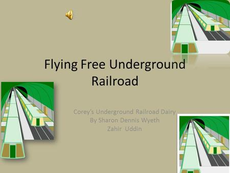 Flying Free Underground Railroad Corey's Underground Railroad Dairy By Sharon Dennis Wyeth Zahir Uddin.