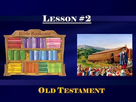 Lesson #2 Old Testament.